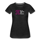 Pi is a Piece of Cake - Women's Premium Math Teacher T-Shirt - charcoal gray