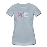 Pi is a Piece of Cake - Women's Premium Math Teacher T-Shirt - heather ice blue