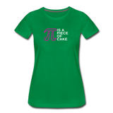 Pi is a Piece of Cake - Women's Premium Math Teacher T-Shirt - kelly green