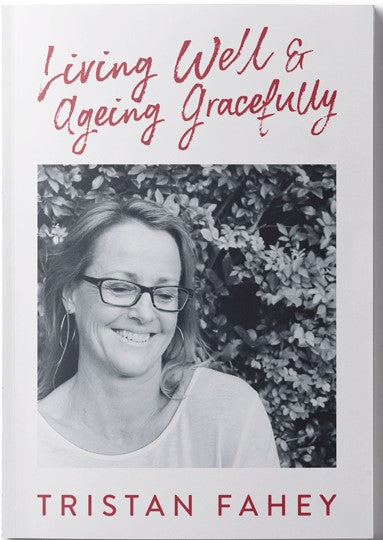 Living Well and Ageing Gracefully (paperback)