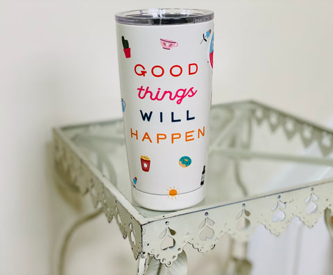 Good Things Will Happen Tumbler