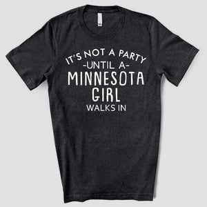 It's Not A Party Until A Minnesota Girl Walks In