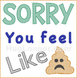 Sorry You Feel Like Poop TP HL2456 embroidery file