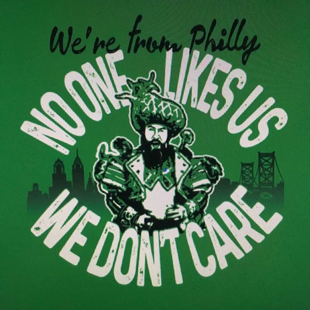We're From Philly, No One Likes Us T-Shirt