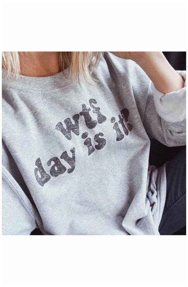 WTF Day Is It Sweatshirt (4763380318297)