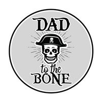 DAD to the BONE!