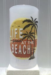Life Is Good At The Beach - Palm