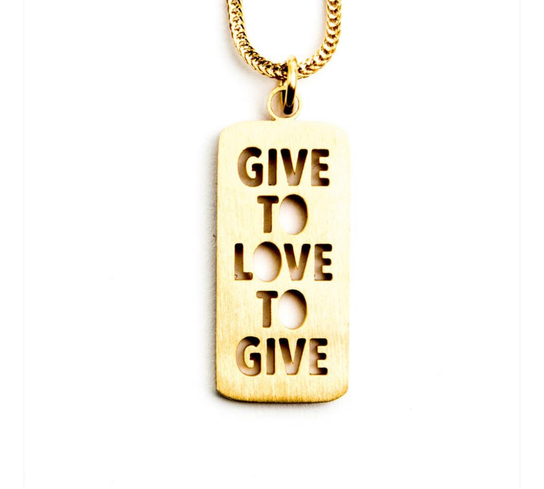 GIVE TO LOVE, LOVE TO GIVE necklace