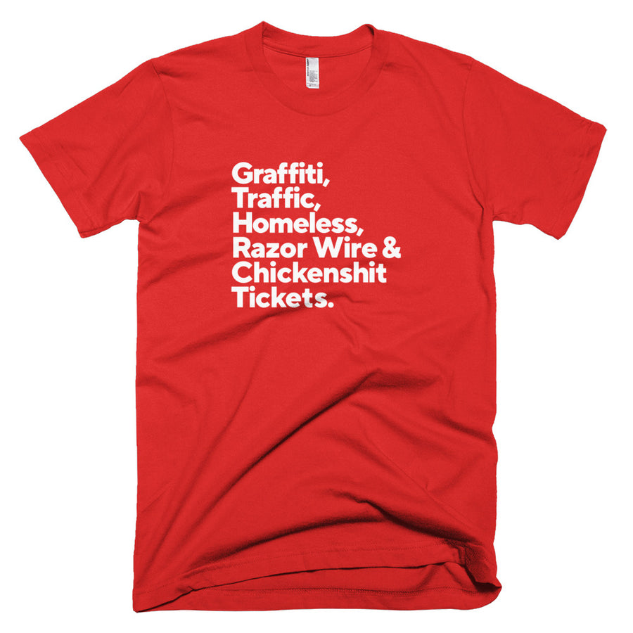 "Short-Sleeve T-Shirt (American Apparel), ""Graffiti, Traffic, Homeless, Razor Wire & Chickenshit Tickets."" 