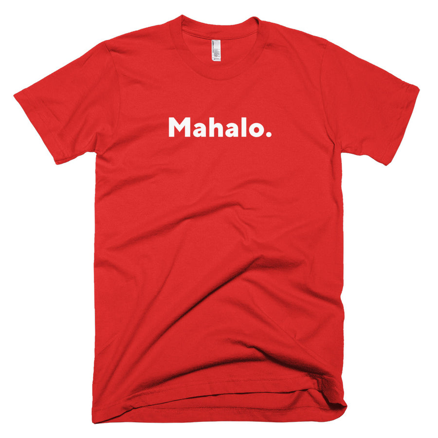 "Short-Sleeve T-Shirt (American Apparel), ""Mahalo."" 