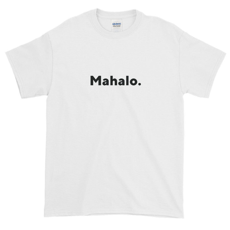 "Short-Sleeve T-Shirt (White), ""Mahalo."" Gildan Ultra Cotton  