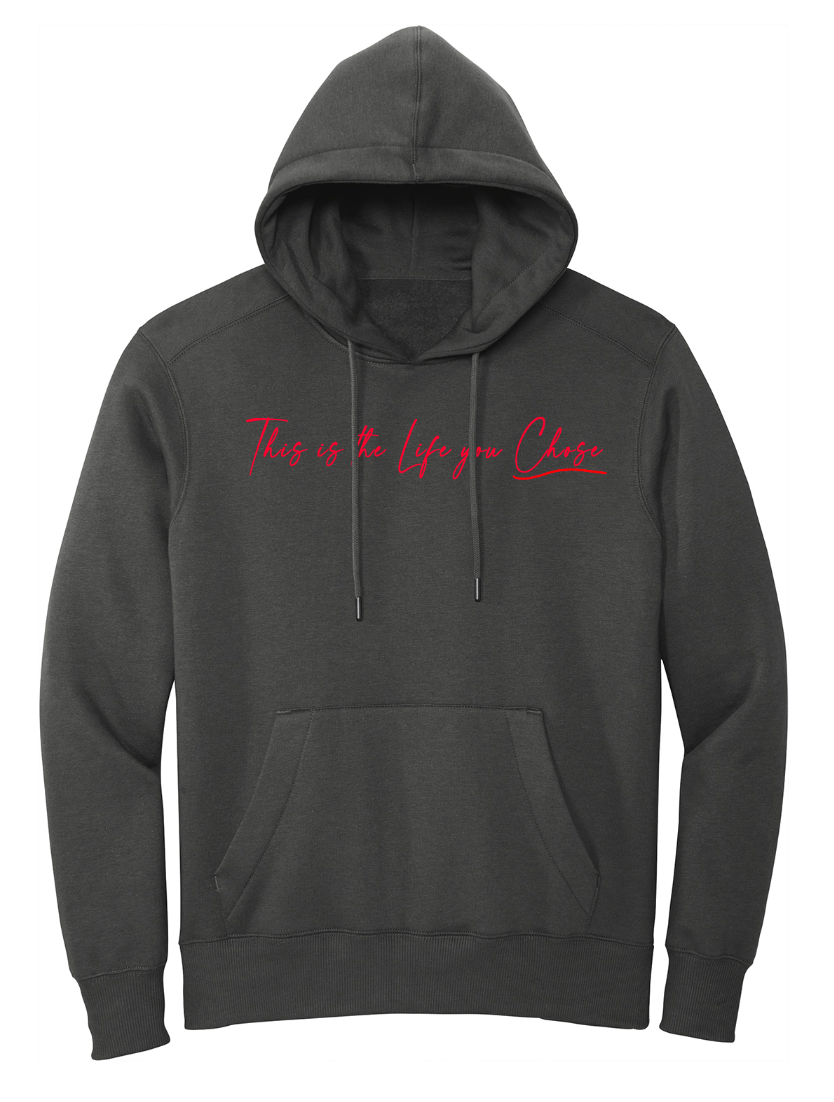 The Life You Chose Hoodie