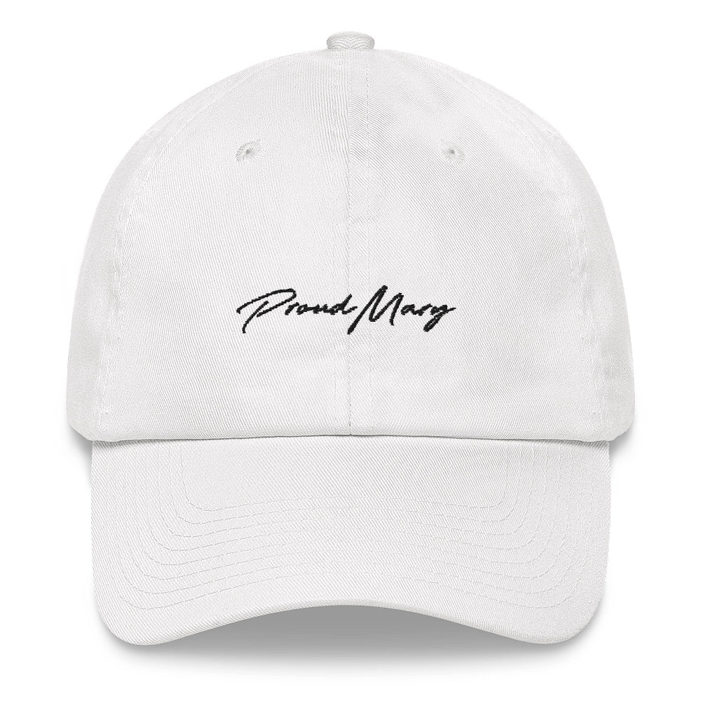 Proud Mary Dad Hat