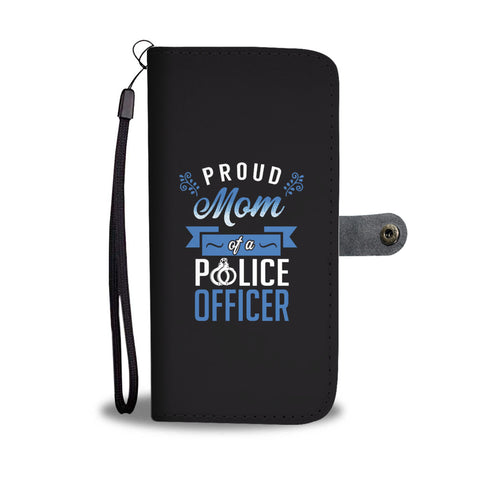 Proud Mom of a Police Officer - Phone Case Wallet