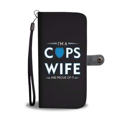 Police Officer Wife - I'm a Cops wife - Phone Case Wallet