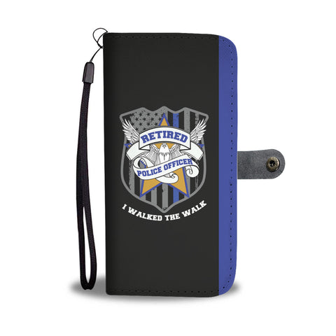 Retired Police Officer - Walked the walk - Phone Case Wallet