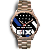 We Got Your Six - Thin Blue Line Watch