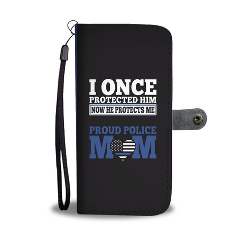 Police Officer Mom - I once protected him - Phone Case Wallet