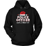 I Kissed A Police Officer Hoodies