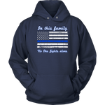 In this family no-one fights alone Hoodies