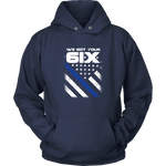 We got your Six - Thin Blue Line Hoodie