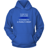 """To some this is just a line, to others it's a Family Crest"" - Hoodie"