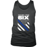 """We got your 6IX (Six)"" - Thin Blue Line Tank tops"