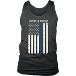 Thin Blue Line Flag Honor Respect - Tank top