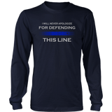"""I will never apologize for defending this line"" - Shirt + Hoodies"
