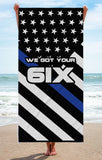 We Got Your Six - Thin Blue Line Beach Towel