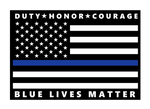 Blue Lives Matter - Duty, Honor, Courage - Thin Blue Line Flag Sticker