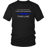 I will never apologize for defending Thin Blue Line Shirts