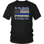 In this family no-one fights alone Shirts