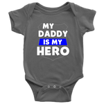 My Daddy is my Hero - Infant Baby Onesie Bodysuit