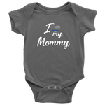 I Love my Mommy - Infant Baby Onesie Bodysuit