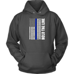 """Hold the line"" - Thin blue line flag Hoodie"