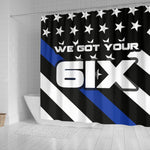 We Got Your Six - Thin Blue Line Shower Curtain