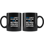 Can't Scare a Retired Police Officer Mug