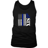 We got your Six - Thin Blue Line Tank Top