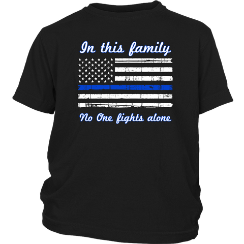 In this family no-one fights alone - Kids Shirt