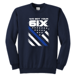 """We Got Your Six"" - Thin Blue Line Kids Sweatshirt"