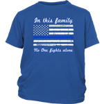 "Youth ""In this family, no-one fights alone"" Shirt - Kids"