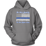 """In this family, no-one fights alone"" - Shirt + Hoodies"