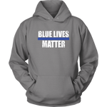 """Blue Lives Matter"" - Shirt + Hoodies"