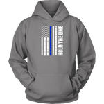 """Hold the line"" - Thin blue line flag Shirt + Hoodies"