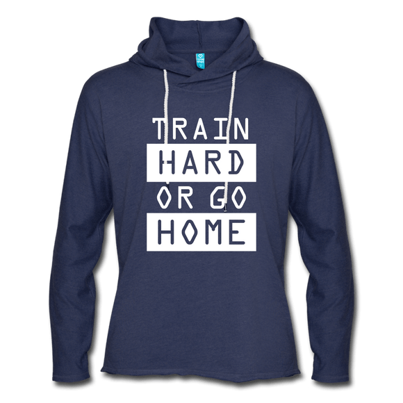Train Hard or Go Home - Lightweight Terry Hoodie - heather navy