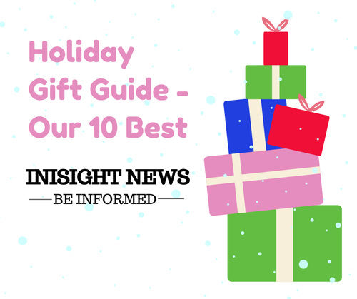 Holiday Gift Guide – Our 10 Best!