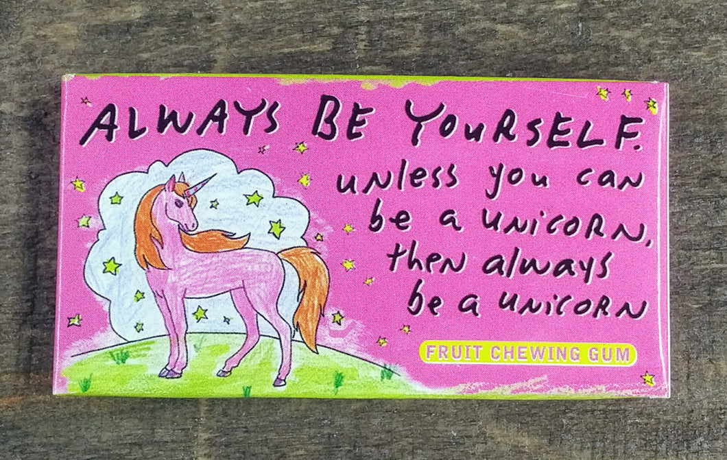 Always be a unicorn gum