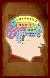 A Thinking Man's Bully