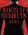 Bones of Brooklyn